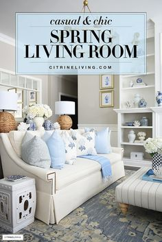 Spring living room decor in layers of blues, warm whites, chinoiserie accents and coastal touches.