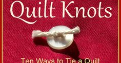This Quilt Knots Quilt Pattern Ten Ways to Tie a Quilt How to is just one of the custom, handmade pieces you'll find in our patterns & how to shops. Quilting Tools, Quilting Tutorials, Machine Quilting, Quilting Projects, Quilting Designs, Sewing Projects, Quilting Ideas, Diy Quilting, Quilting Templates