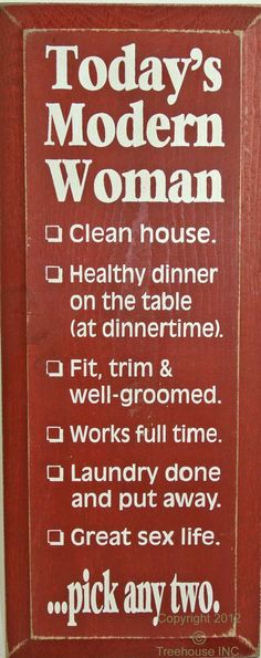 Today's Modern Woman - Clean house. Healthy dinner on the table (at dinnertime). Fit, trim