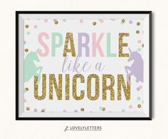 Sparkle Like a Unicorn Print / Unicorn Printable / Unicorn Nursery designed by Lovely Letters Design