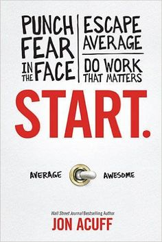 Start: Punch Fear in the Face, Escape Average and Do Work that Matters: Jon Acuff: 8965132283566: Amazon.com: Books