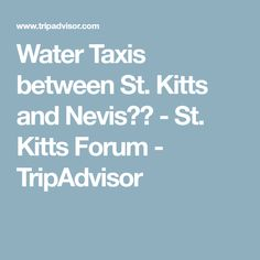 Water Taxis between St. Kitts and Nevis?? - St. Kitts Forum - TripAdvisor