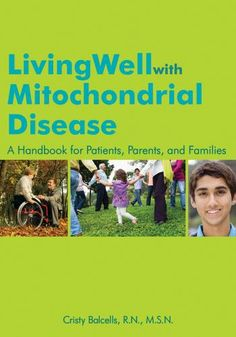 Living Well with Mitochondrial Disease written by Executive Director of MitoAction, Cristy Balcells