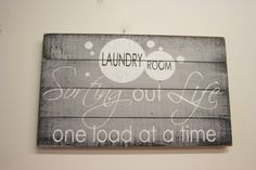 Laundry Room Sorting Out Life One Load At A Time. Wooden laundry room wall signs at Rusticly Inspired Signs Laundry Craft Rooms, Grey Laundry Rooms, Laundry Room Wall Decor, Laundry Room Signs, Wood Pallet Signs, Wood Pallets, Grey Wall Decor, Cute Signs, Rustic Shabby Chic