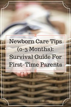 Newborn Care Tips (0-3 Months): Survival Guide For First-Time Parents - Times with Kai