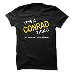 Its A Conrad Thing - #gifts for guys #inexpensive gift. ORDER HERE  => https://www.sunfrog.com/Names/Its-A-Conrad-Thing-0h4d.html?id=60505