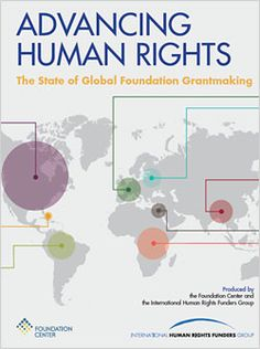 Advancing Human Rights: The State of Global Foundation Grantmaking - the first data driven global report