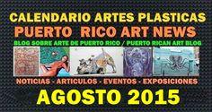 PUERTO RICO ART NEWS - REVISTA DE ARTE: Eventos y Actividades de Artes Plásticas Agosto de...