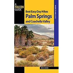 Best Easy Day Hikes Palm Springs and Coachella Valley (Best Easy Day Hikes Series) * More info could be found at the image url.