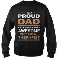 PROUD DAD OF AWESOME #PHYSICAL THERAPIST, Order HERE ==> https://www.sunfrog.com/Jobs/108931907-272781859.html?89699, Please tag & share with your friends who would love it, carpenter illustration, herb garden, fairy garden #celebrities #drink #gardening  #physical therapist clinic, physical therapist business casual, physical therapist cookies  #quote #sayings #quotes #saying #redhead #architecture #ginger #art #cars #motorcycles #celebrities #DIY #crafts #design #education