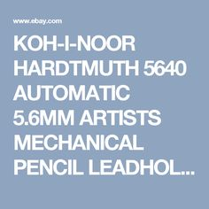 KOH-I-NOOR HARDTMUTH 5640 AUTOMATIC 5.6MM ARTISTS MECHANICAL PENCIL LEADHOLDER | eBay