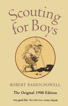From 1.11 Scouting For Boys: A Handbook For Instruction In Good Citizenship