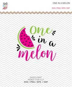 One In A Melon SVG DXF EPS png Summer, watermelon , One in a Million Svg, fruit for Cricut Design, Silhouette studio, Sure Cuts A Lot by SvgCutArt on Etsy
