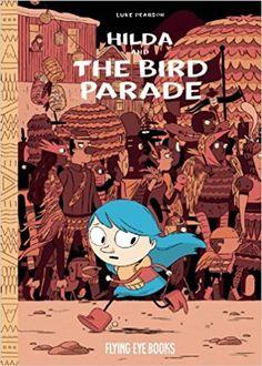 Hilda and the Bird Parade: Amazon.co.uk: Luke Pearson: 9781909263062: Books