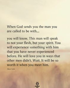 love frases When God sends you the man you are cal - love Bible Verses Quotes, Faith Quotes, Wisdom Quotes, True Quotes, Words Quotes, Godly Man Quotes, Godly Relationship Quotes, Sayings, Quotes Quotes