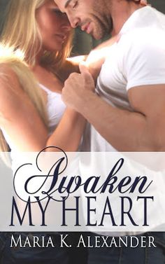 Feature – Awaken My Heart by Maria K.Alexander