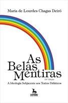 AS BELAS MENTIRAS: A IDEOLOGIA SUBJACENTE AOS TEXTOS DIDATICOS