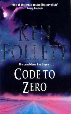Code to Zero von Ken Follett August 2002 My Books, Books To Read, Ken Follett, Pan Macmillan, Over The Years, Coding, Zero, Movie Posters, Amnesia