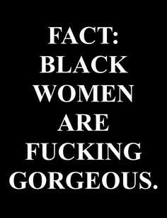 TELL ALL YOUR SISTAS THIS EVERY DAY BECAUSE THE MEDIA AND SOCIETY REFUSES TO...