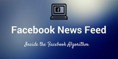 Facebook : 25 critères pour donner plus de #visibilité à vos contenus et à vos pages
