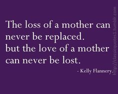 Loss of mother quotes, sympathy quotes for Loss Of Mother Quotes, Loss Of A Loved One Quotes, Loss Quotes, Sympathy Messages, Sympathy Quotes, Sympathy Cards, Replaced Quotes, Mom I Miss You, Condolences Quotes