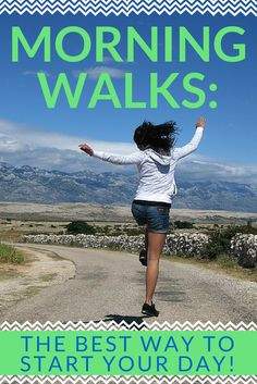 If there is one routine you should try to get yourself into on a daily basis, it is a quick walk first thing each morning