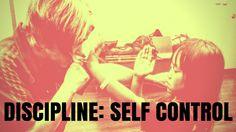 DISCIPLINE- SELF CONTROL