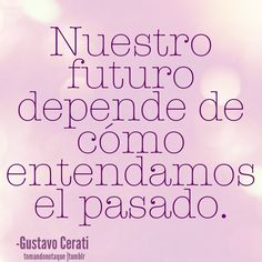 Frases de Gustavo Cerati Ron Woods, Soda Stereo, Math Equations, Songs, Thoughts, Quotes, Bookmarks, Amor, Inspiring Words