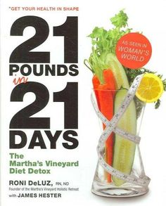 21 Pounds in 21 Days hit us like a breath of fresh air.Everything you need to get clean and lean is right here! Womans World The revolutionary Marthas Vineyard Diet Detox is here! The New York Times b