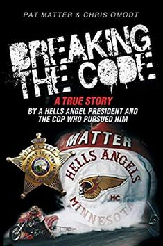 Breaking the Code: A True Story by a Hells Angel President and the Cop Who Pursued Him: Matter, Pat, Omodt, Chris: 8601421353151: Amazon.com: Books True Story Books, True Crime Books, True Stories, Outlaws Motorcycle Club, Motorcycle Clubs, Biker Clubs, Great Books To Read, Good Books, This Book