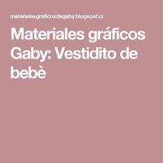 Materiales gráficos Gaby: Vestidito de bebè