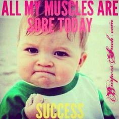 Soreness = Success. This is me today, but I feel great!!!