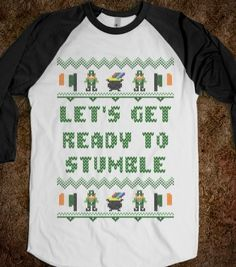 Let's Get Ready to Stumble Irish Sweater St Patricks Day T Shirt.  - St Patricks Day T Shirts - Skreened T-shirts, Organic Shirts, Hoodies, Kids Tees, Baby One-Pieces and Tote Bags