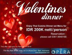 Celebrate your love at De Opera @TheBay Bali this Valentine's Day. Enjoy Thai cuisine dinner set menu 200K. Reservation: 8948168