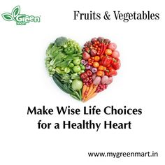 Make Wise Life Choices  for a Healthy Heart. #Heart #Eat #Plenty #Body #Wealthy #Fruits #Healthy #Veggies #Fruits #Grains #Eat #Veggies #BuyOnline #Buy #Online #Order #OrderOnline #Vegetables #Fruits #Grocery #Exotic #Market #Imported #Local #Eat #Food #Cook #Cooking #Women #Green #Healthy #HealthyEating #HealthyLife #Life #Diet #DietFood #Vegetarian #Snacks #HealthyFood #Bite #Home #HomeCooking #Store #Foodies #Nutrition #Fitness #Healthful #Dine #Breakfast #Meals #Hungry