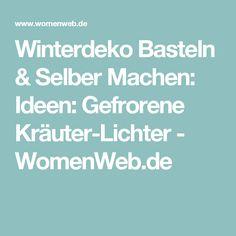 Winterdeko Basteln & Selber Machen: Ideen: Gefrorene Kräuter-Lichter - WomenWeb.de
