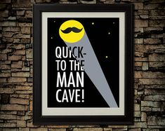 Quick - To The MAN CAVE, Downloadable Game Room Wall Art