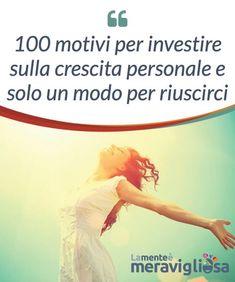 100 motivi per investire sulla crescita personale e solo un modo per riuscirci. Non ci sono dubbi: #dobbiamo iniziare ad #investire sulla #crescita personale; ci sono 100 motivi per #provarci e solo un modo per #riuscirci.