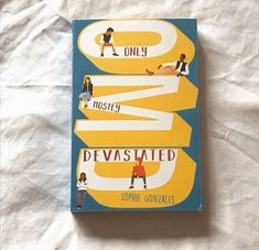 Blog Tour: Only Mostly Devastated by Sophie Gonzales (Gifted, Review) Moving To North Carolina, Love Simon, Funny Scenes, Lose My Mind, What Is Like, I Love Him, Laugh Out Loud, Authors, Things To Think About