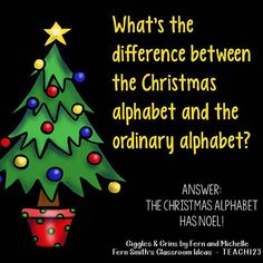 Tonight's Joke for Tomorrow's Students!⠀ What's the difference between the Christmas alphabet and the ordinary alphabet?⠀ The Christmas Alphabet has NOEL! Christmas Jokes For Kids, Funny Christmas Jokes, Christmas Card Sayings, Christmas Humor, Christmas 2017, Merry Christmas, Cute Jokes, Corny Jokes, Terrible Jokes