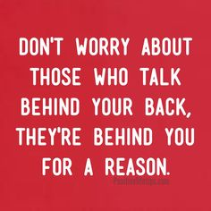 Good or bad, people are going to talk. Focus on the people who care about and support you, not the naysayers.