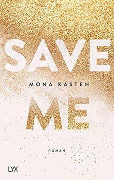 Save Me (Maxton Hall Reihe, Band 1) von Mona Kasten https://www.amazon.de/dp/3736305567/ref=cm_sw_r_pi_dp_x_zNSizbEZKZVV5