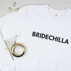 The essential wardrobe accessory for every Bride to be! Our Bridechilla sweatshirt is for chilling out post wedmin stress & on your honeymoon. Hen Party Accessories, Pretty Black, Bride Gifts, Hens, Celebrity Weddings, Planer, Best Gifts, Sweatshirts, Essential Wardrobe
