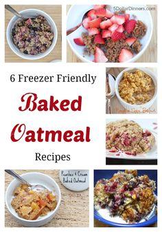 6 Freezer Friendly Baked Oatmeal Recipes | 5DollarDinners.com