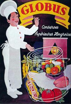 Globus konzervgyár reklámplakát    nosztalgia poszter Retro Posters, Poster Ads, Vintage Posters, Vintage Advertisements, Vintage Ads, Dj Yoda, Ad Art, Old Ads, Retro Art
