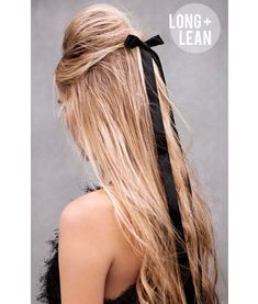 The Beauty Department: LONG + LEAN: If you have super long hair, wear a long thin bow and let it get lost in your locks!