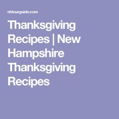 Thanksgiving Recipes | New Hampshire Thanksgiving Recipes