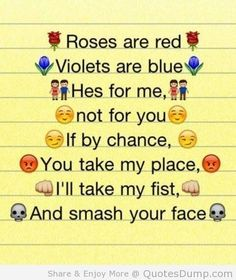 Roses Are Red Violets Are Blue Hes For Me Not For You If By Chance You Funny Poemsfunny Quotesemoji