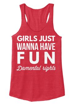 Girls Just Wanna Have Fun Eco True Red