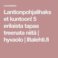 Lantionpohjalihakset kuntoon! 5 erilaista tapaa treenata niitä   hyvaolo   Iltalehti.fi